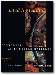 Small Is Beautiful: Economics As If People Mattered, by E.F. Schumacher
